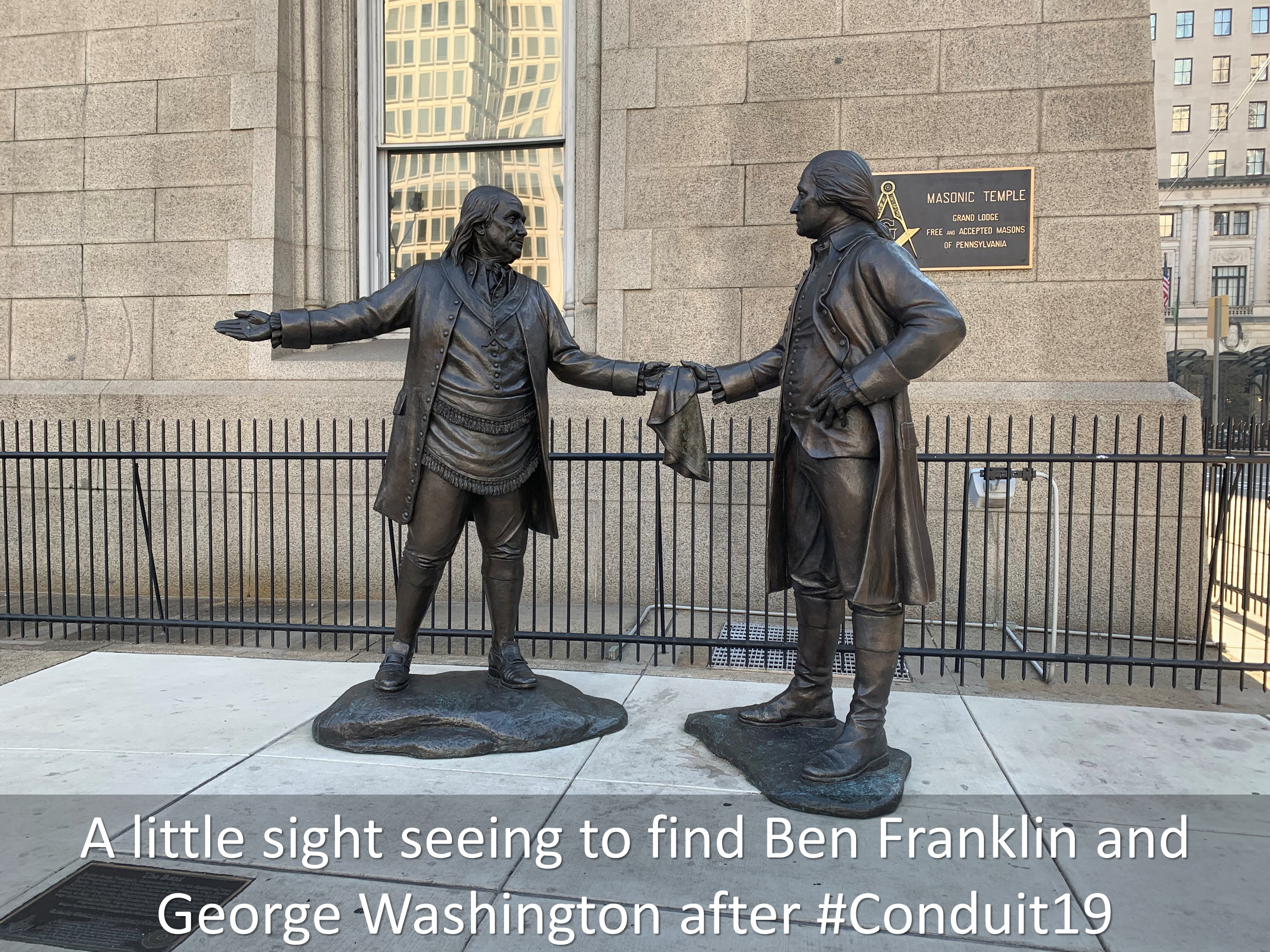 23 A little sight seeing to find Ben Franklin and George Washington after Conduit19
