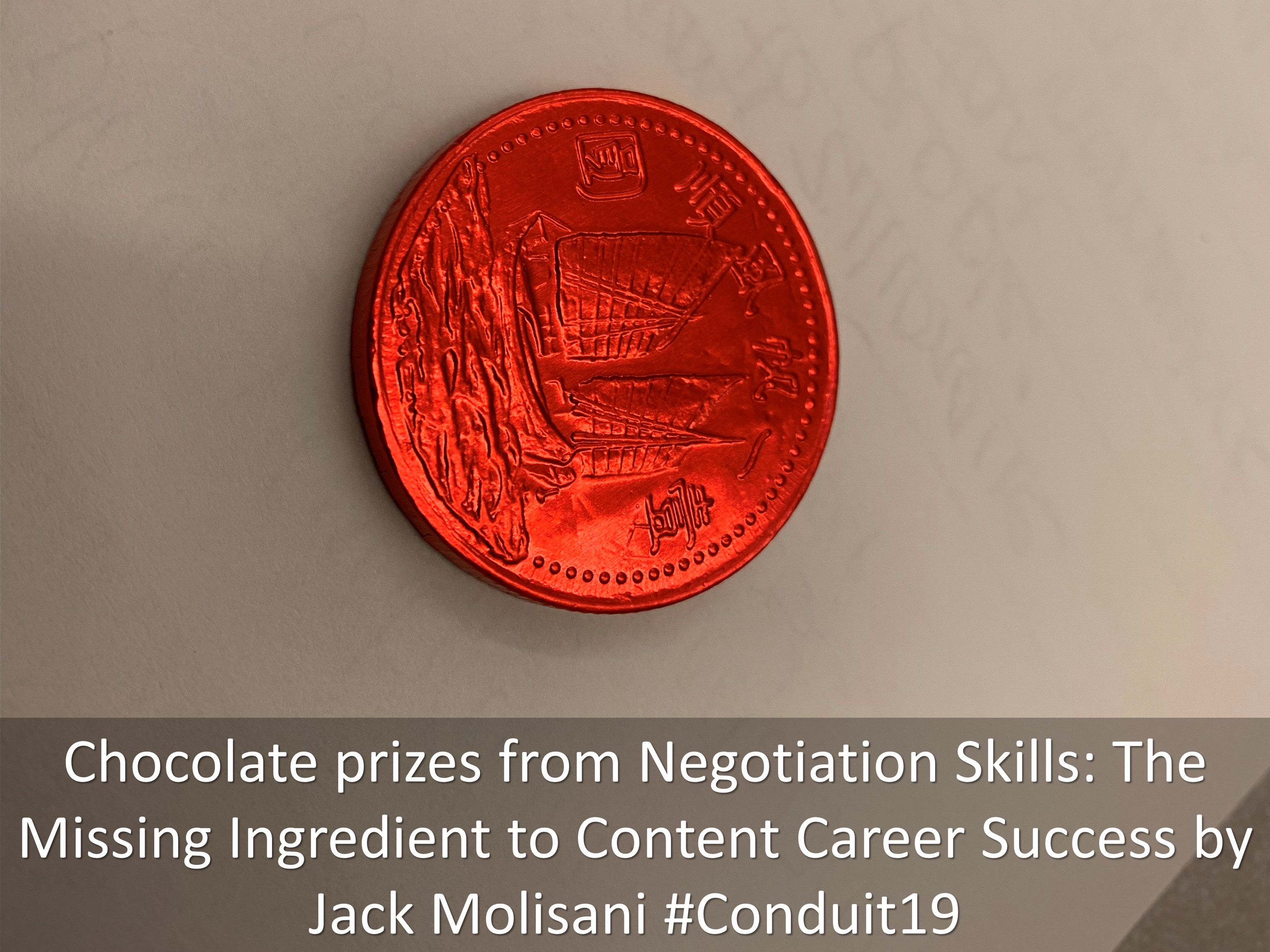 09 Chocolate prizes from Negotiation Skills The Missing Ingredient to Content Career Success by Jack Molisani Conduit19