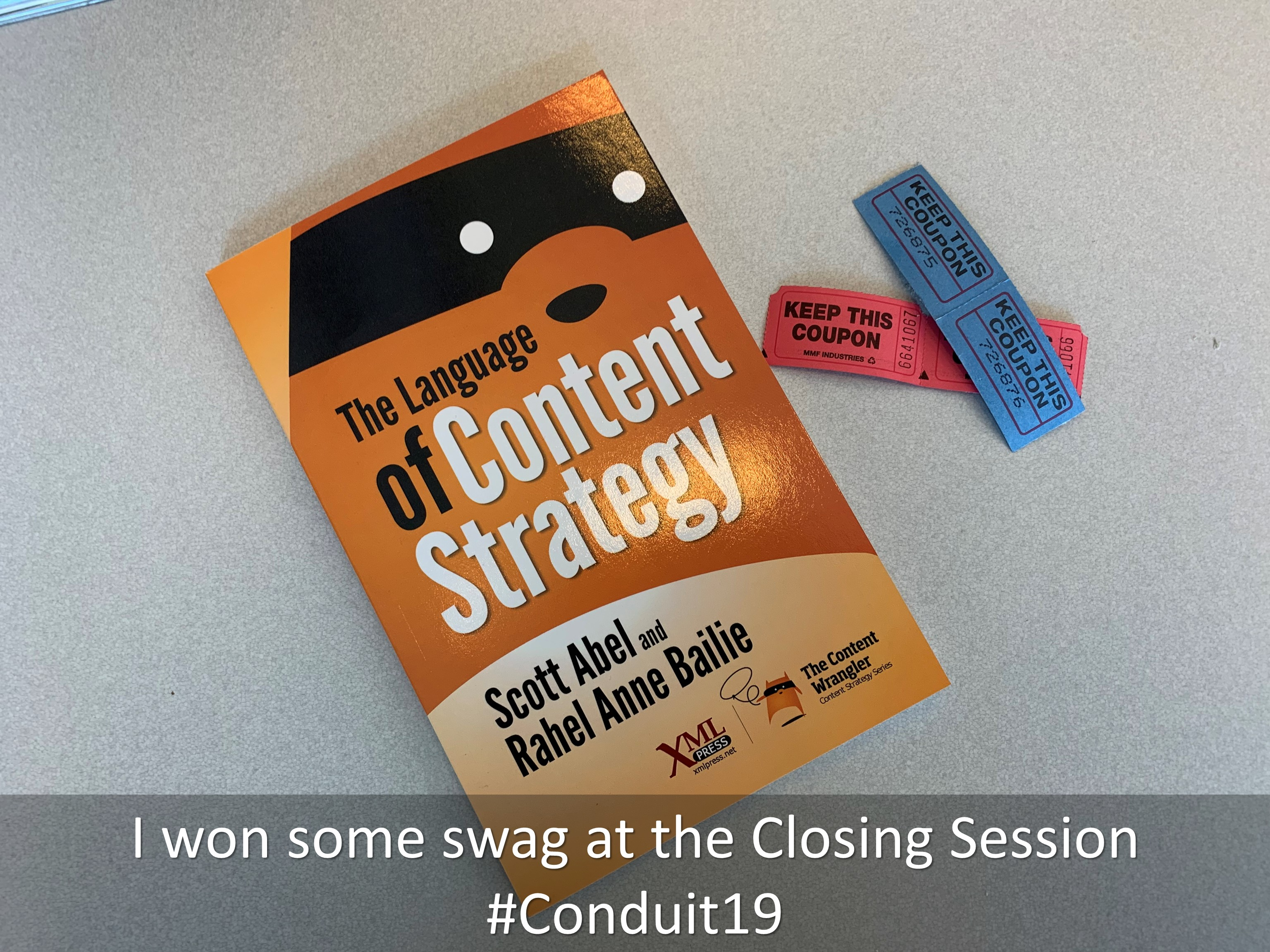 15 I won some swag at the Closing Session Conduit19